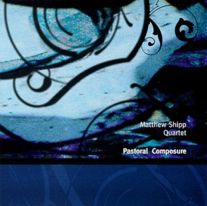 Matthew Shipp Quartet – Pastoral Composure