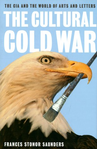 The Cultural Cold War – Frances Stonor Saunders