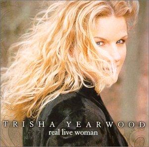 Real Live Woman – Trisha Yearwood