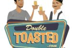 Double Toasted: The Double Year Anniversary