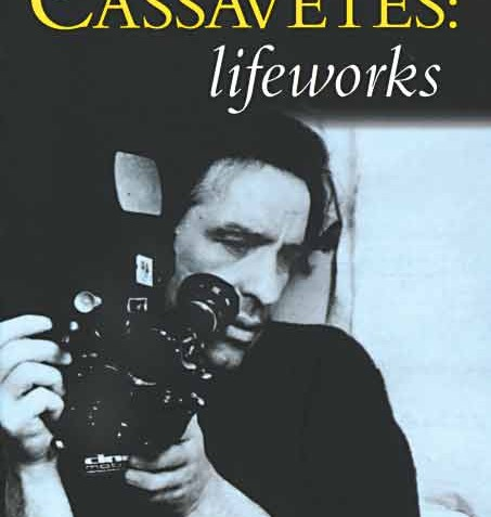 John Cassavetes: Lifeworks – Tom Charity
