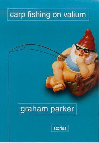 Carp Fishing on Valium – Graham Parker