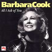 All I Ask Of You – Barbara Cook