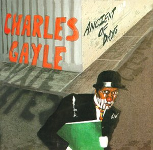 Charles Gayle: Ancient of Days