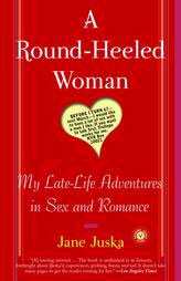 A Round-Heeled Woman – Jane Juska