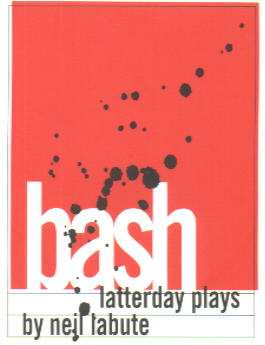 Bash – Neil LaBute