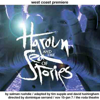 Haroun and the Sea of Stories – Salman Rushdie/Adapted by Tim Supple and David Tushingham